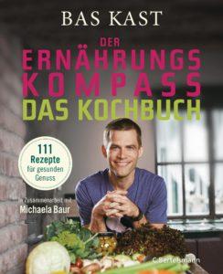Der Ernaehrungskompass - Das Kochbuch von Bas Kast