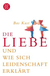Bas Kast - Die Liebe